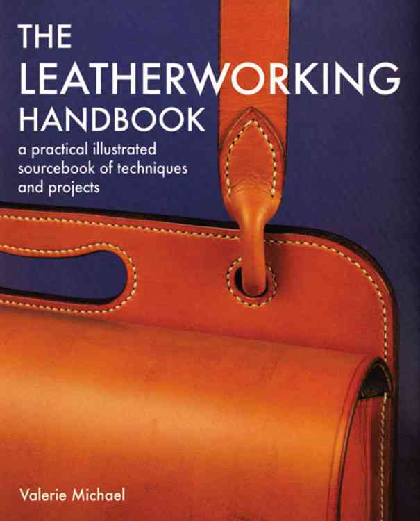 The Leatherworking Handbook By Michael, Valerie